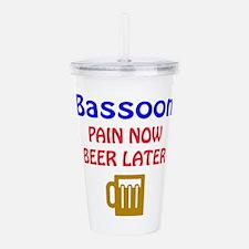 Bassoon Pain now Beer Acrylic Double-wall Tumbler