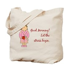 Let The Stress Begin Tote Bag