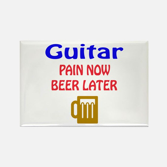 guitar Pain now Beer later Rectangle Magnet