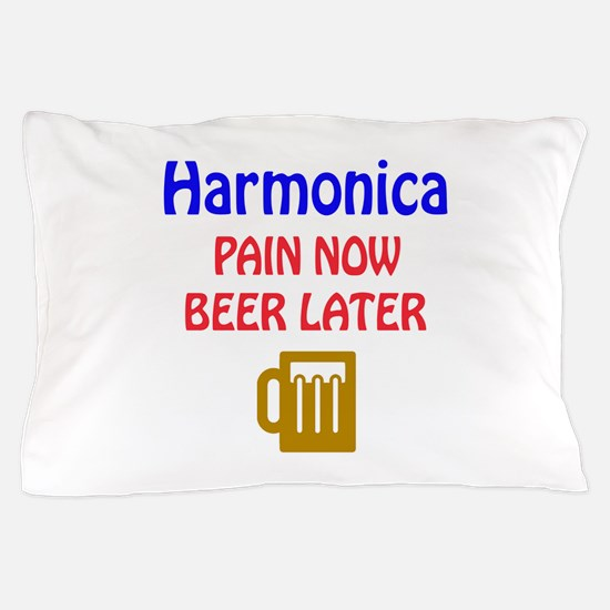 harmonica Pain now Beer later Pillow Case