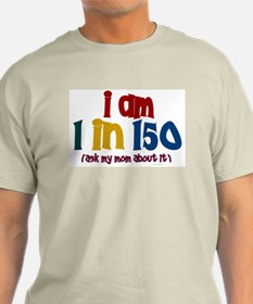 """""""I Am 1 In 150"""" 2 T-Shirt"""