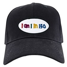 """I Am 1 In 150"" 2 Baseball Hat"