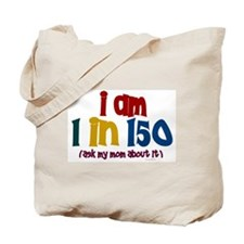 """""""I Am 1 In 150"""" 2 Tote Bag"""