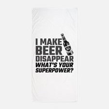 I Make Beer Disappear, What's Your Sup Beach Towel