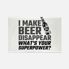 I Make Beer Disappear, What's Your Superpo Magnets