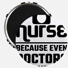 Nurse, Because Even Doctors Need Heroes Magnets