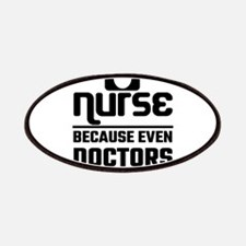 Nurse, Because Even Doctors Need Heroes Patch