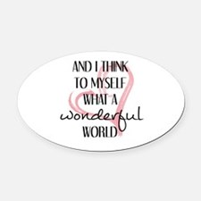 WHAT A WONDERFUL WORLD Oval Car Magnet