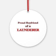 Proud Boyfriend of a Launderer Round Ornament