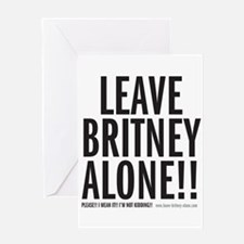 Leave Britney Alone Greeting Card