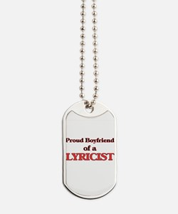 Proud Boyfriend of a Lyricist Dog Tags