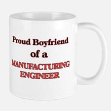 Proud Boyfriend of a Manufacturing Engineer Mugs