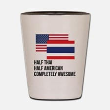 Half Thai Completely Awesome Shot Glass