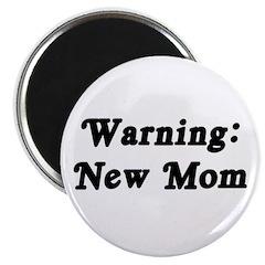 Warning: New Mom Magnet