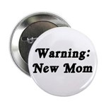 Warning: New Mom Button