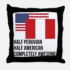 Half Peruvian Completely Awesome Throw Pillow