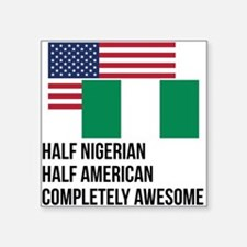 Half Nigerian Completely Awesome Sticker
