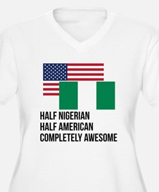 Half Nigerian Completely Awesome Plus Size T-Shirt