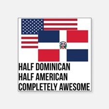 Half Dominican Completely Awesome Sticker