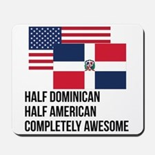Half Dominican Completely Awesome Mousepad
