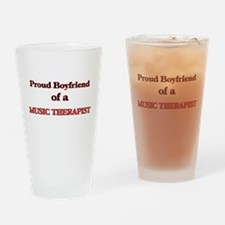 Proud Boyfriend of a Music Therapis Drinking Glass