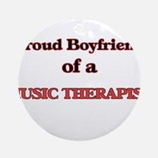 Proud Boyfriend of a Music Therapis Round Ornament