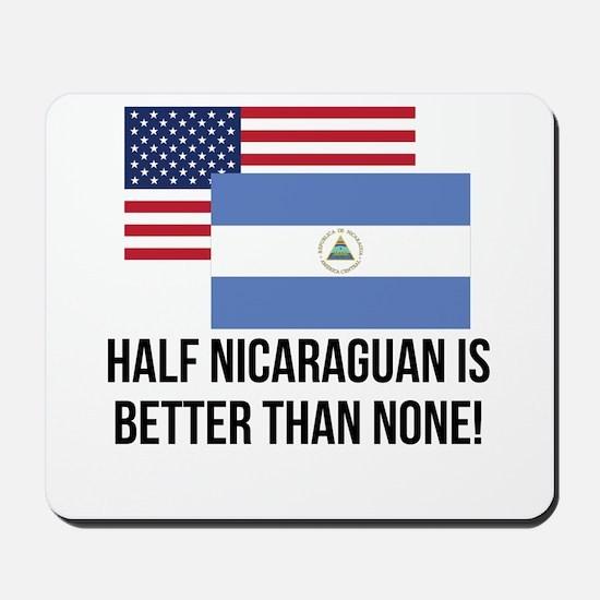 Half Nicaraguan Is Better Than None Mousepad