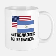 Half Nicaraguan Is Better Than None Mugs