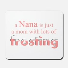 nana mom frosting Mousepad
