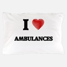 I Love AMBULANCES Pillow Case
