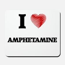 I Love AMPHETAMINE Mousepad