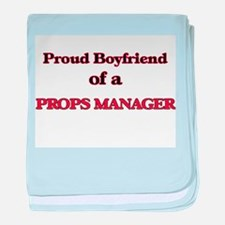 Proud Boyfriend of a Props Manager baby blanket