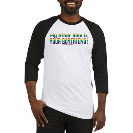 My Other Ride is Your Boyfriend Baseball Jersey