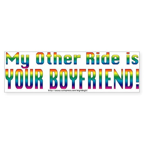 My Other Ride is Your Boyfriend Bumper Sticker