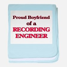 Proud Boyfriend of a Recording Engine baby blanket