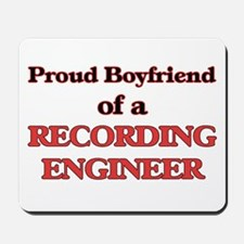 Proud Boyfriend of a Recording Engineer Mousepad
