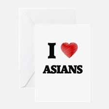 I Love ASIANS Greeting Cards