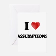 I Love ASSUMPTIONS Greeting Cards