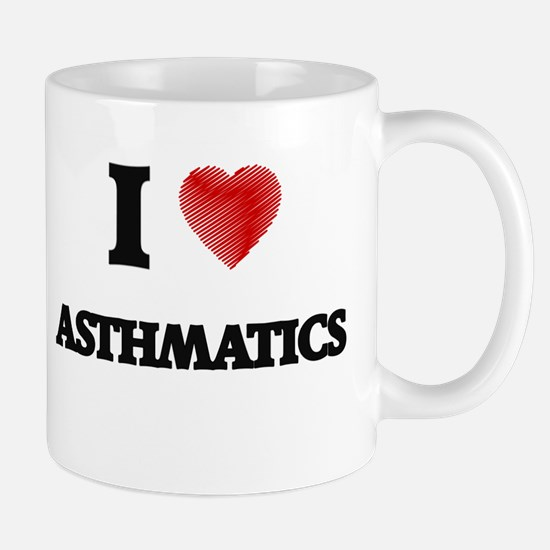 I Love ASTHMATICS Mugs