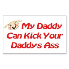 RK My Daddy Can Kick Ass Rectangle Decal