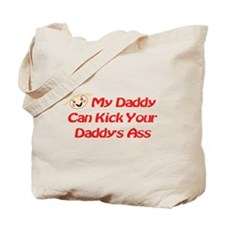RK My Daddy Can Kick Ass Tote Bag