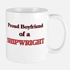 Proud Boyfriend of a Shipwright Mugs