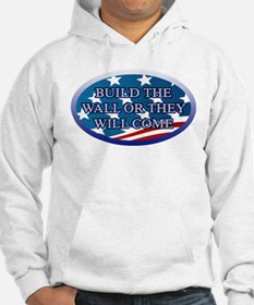 BUILD THE WALL OR THEY WILL COME Hoodie