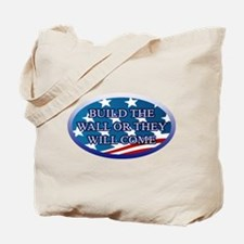 BUILD THE WALL OR THEY WILL COME Tote Bag