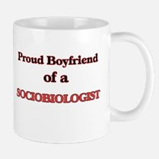 Proud Boyfriend of a Sociobiologist Mugs