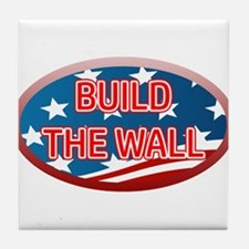 BUILD THE WALL OR THEY WILL COME Tile Coaster