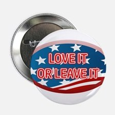 """LOVE IT OR LEAVE IT! AMERICAN FLAG 2.25"""" Button"""