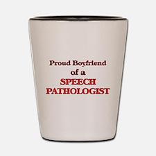 Proud Boyfriend of a Speech Pathologist Shot Glass