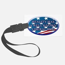 REALITY HAS A WELL KNOWN LIBERAL Luggage Tag