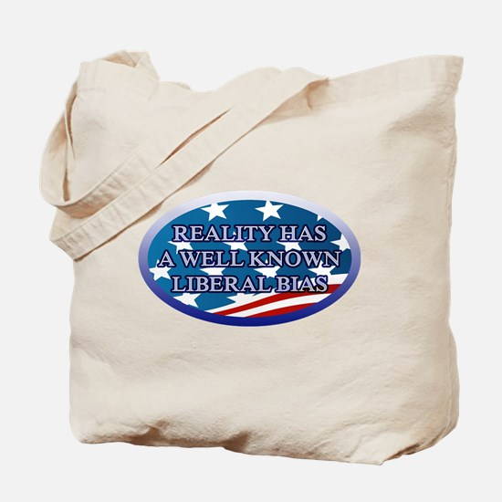 REALITY HAS A WELL KNOWN LIBERAL BIAS Tote Bag
